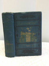 THE LIVES AND TRAVELS OF LIVINGSTONE AND STANLEY - 1881 - Africa