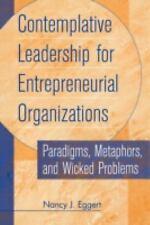 Contemplative Leadership for Entrepreneurial Organizations: Paradigms, Metaphors
