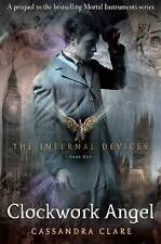 The Infernal Devices 1: Clockwork Angel, Clare, Cassandra Paperback Book