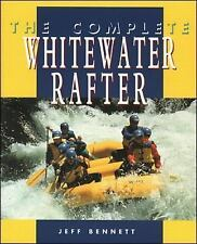 The Complete Whitewater Rafter, Bennett, Jeff