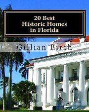 20 Best Historic Homes in Florida : A Collection of Restored Properties Open...