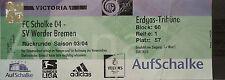 TICKET 2003/04 FC Schalke 04 - Werder Bremen