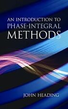 An Introduction to Phase-Integral Methods by John Heading (2013, Paperback)