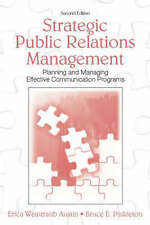 Strategic Public Relations Management: Planning and Managing Effective Communica