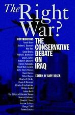 NEW - The Right War?: The Conservative Debate on Iraq