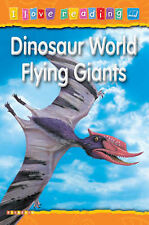 Hughes, Monica Dinosaur World Flying Giants (I Love Reading) Very Good Book
