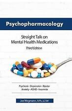 Psychopharmacology : Straight Talk on Mental Health Medications by Joseph...