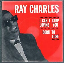 "RAY CHARLES I CAN'T STOP LOVING YOU / BORN TO LOSE 7"" 45 GIRI"