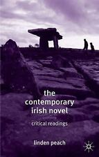 The Contemporary Irish Novel : Critical Readings by Linden Peach (2004,...