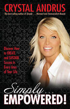 Simply... Empowered!: Discover How to CREATE and SUSTA