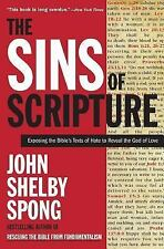 The Sins of Scripture : Exposing the Bible's Texts of Hate to Reveal the God...