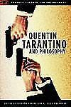 Quentin Tarantino and Philosophy: How to Philosophize With a Pair of Pliers and