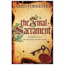 The Final Sacrament (Clarenceux Trilogy), Forrester, James, Good Condition, Book