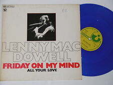 """LENNY MAC DOWELL -Friday On My Mind- 12"""" colored Vinyl"""