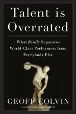 Talent Is Overrated: What Really Separates World-Class Performers from Everybody