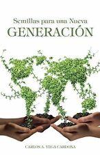 Semillas para una Nueva Generación by Carlos A. Vega Cardona (2015, Paperback)