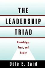 The Leadership Triad: Knowledge, Trust, and Power, Zand, Dale E., Very Good Book