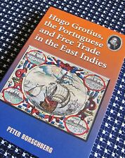 HUGO GROTIUS, PORTUGUESE, AND FREE TRADE IN EAST INDIES Peter Borschberg Book