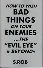 HOW TO WISH BAD THINGS ON YOUR ENEMIES book black magic occult magick