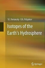 Isotopes of the Earth's Hydrosphere by V. I. Ferronsky and V. A. Polyakov...
