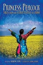 Princess Peacock: Tales from the Other Peoples of China (World Folklor-ExLibrary