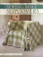 Slip Covers: The Ultimate Resource of Techniques, Projects and Inspirations (Sew