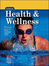 Health and Wellness, Student Edition (ELC: HEALTH & WELLNESS) by McGraw-Hill Ed