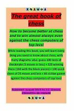 How to Become Better at Chess and to Win Almost Always : Even Against the...