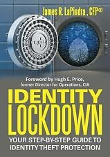Identity Lockdown : Your Step-By-Step Guide to Identity Theft Protection by...