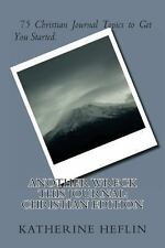 Another Wreck This Journal: Christian Edition by Katherine Heflin (2013,...