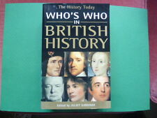 Who's Who in British History edited by Juliet Gardiner