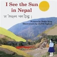 I See the Sun in Nepal 0 by Dedie King (2014, Hardcover)