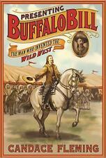 Presenting Buffalo Bill: The Man Who Invented the Wild West by Fleming, Candace