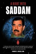 A Night with Saddam by Mark E. Green (2009, Paperback)
