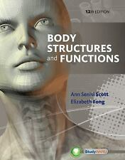 Body Structures and Functions by Ann Senisi Scott and Elizabeth Fong (2013, Hard