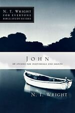 N. T. Wright for Everyone Bible Study Guides: John by N. T. Wright (2009,...