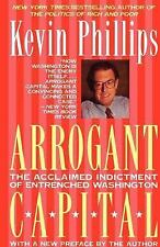 Arrogant Capital: Washington, Wall Street, and the Frustration of American Polit