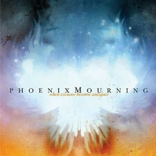 PHOENIX MOURNING - WHEN EXCUSES BECOME ANTIQUES - CD, 2006