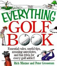 The Everything Golf Book : Essential Rules, Useful Tips, Hilarious Ancedotes