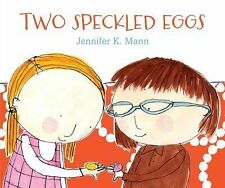 Two Speckled Eggs by Jennifer K. Mann (2014, Picture Book)