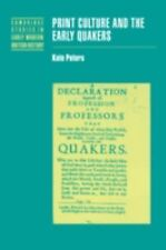 Print Culture and the Early Quakers (Cambridge Studies in Early Modern British H