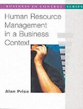 Human Resource Management in a Business Context (Business in Context Series), Pr