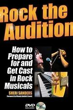 Rock the Audition - How to Prepare for and Get Cast in Rock Musicals, Sanders, S