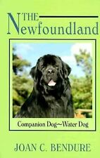The Newfoundland: Companion Dog-Water Dog (Dog Breed Books) by Joan C. Bendure