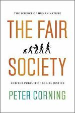 The Fair Society: The Science of Human Nature and the Pursuit of Social Justice,