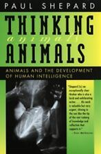 Thinking Animals: Animals and the Development of Human Intelligence by Shepard,