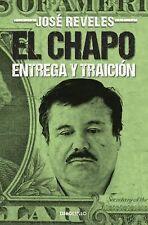 El Chapo: Entrega y Traición by José Reveles (2014, Paperback)