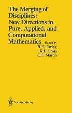 The Merging of Disciplines: New Directions in Pure, Applied, and Computational M
