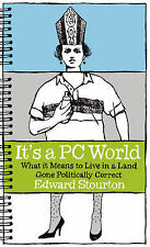 It's a PC World: What it Means to Live in a Land Gone Politically Correct, Stour