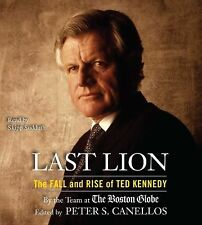 Last Lion : The Fall and Rise of Ted Kennedy by Peter S. Canellos ('09, Audio CD